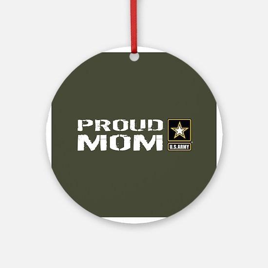 U.S. Army: Proud Mom (Military Gree Round Ornament