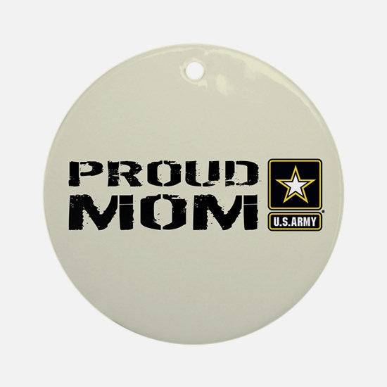U.S. Army: Proud Mom (Sand) Round Ornament