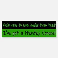 Honk Louder Nanday Conure Bumper Bumper Bumper Sticker