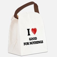 I love Good For Nothings Canvas Lunch Bag