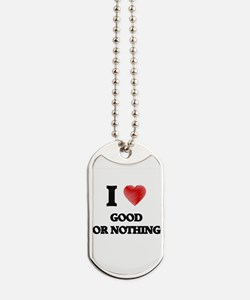 I love Good For Nothings Dog Tags