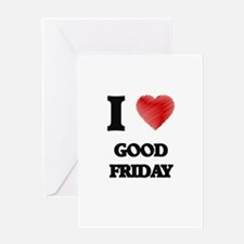 I love Good Friday Greeting Cards