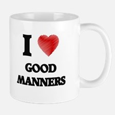 I love Good Manners Mugs
