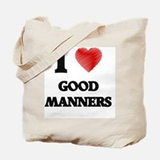 I love Good Manners Tote Bag