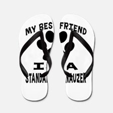 Standard Schnauzer Is My Best Friend Flip Flops