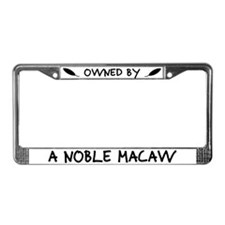 Owned by a Noble Macaw License Plate Frame