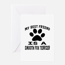 Smooth Fox Terrier Is My Best Friend Greeting Card