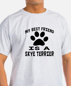 Skye Terrier Is My Best Friend T-Shirt