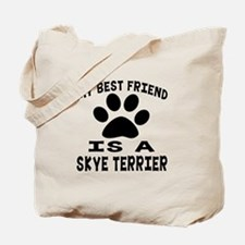 Skye Terrier Is My Best Friend Tote Bag