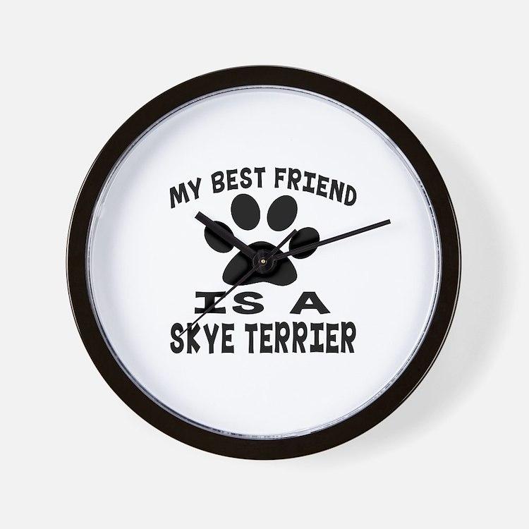 Skye Terrier Is My Best Friend Wall Clock