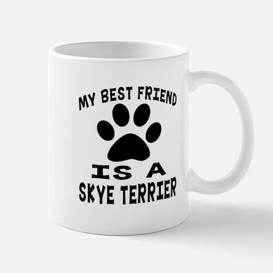 Skye Terrier Is My Best Friend Mug