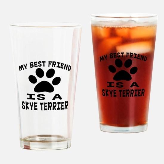 Skye Terrier Is My Best Friend Drinking Glass