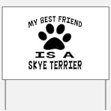 Skye Terrier Is My Best Friend Yard Sign