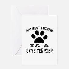 Skye Terrier Is My Best Friend Greeting Card