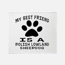 Polish Lowland Sheepdog Is My Best F Throw Blanket