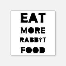 EAT MORE RABBIT FOOD Sticker