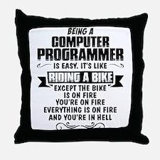 Being A Computer Programmer.... Throw Pillow