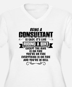 Being A Consultant... Plus Size T-Shirt