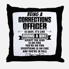 Being A Corrections Officer... Throw Pillow