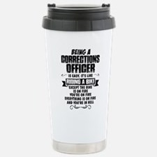 Being A Corrections Officer... Travel Mug