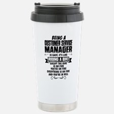 Being A Customer Service Manager... Travel Mug
