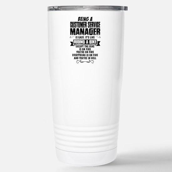 Being A Customer Service Manager... Travel Mug
