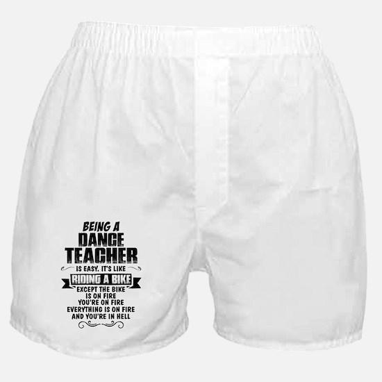Being A Dance Teacher... Boxer Shorts