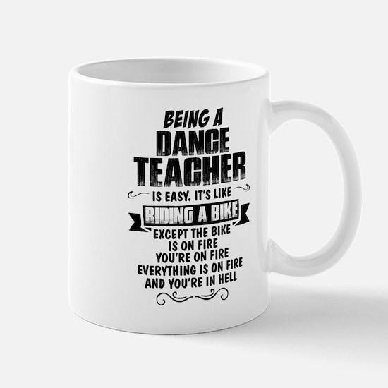 Being A Dance Teacher... Mugs