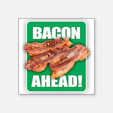 BACON AHEAD! Sticker
