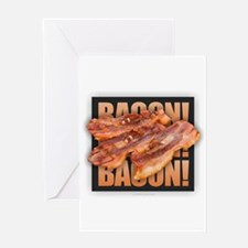 Bacon Bacon Bacon Greeting Cards