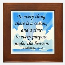 """""""To Every Thing ..."""" Framed Tile"""
