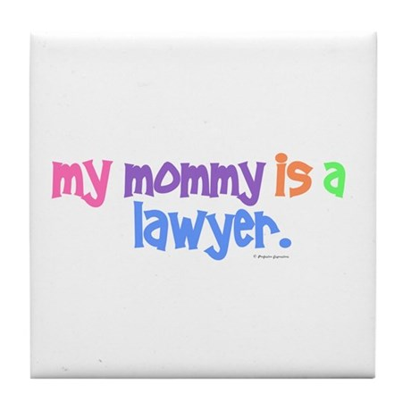 My Mommy Is A Lawyer (PASTEL) Tile Coaster