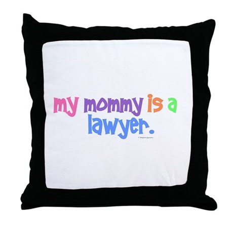 My Mommy Is A Lawyer (PASTEL) Throw Pillow