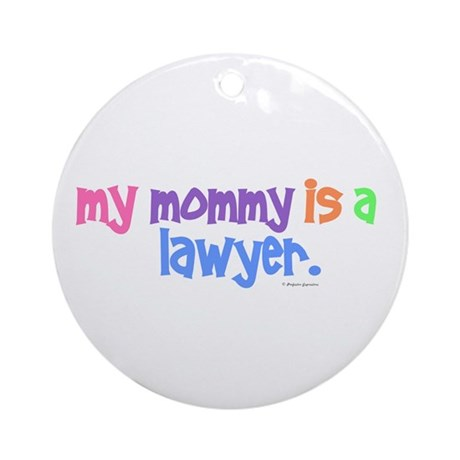 My Mommy Is A Lawyer (PASTEL) Ornament (Round)