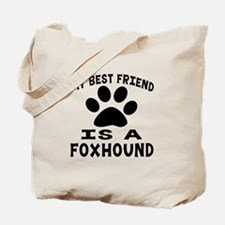 Foxhound Is My Best Friend Tote Bag