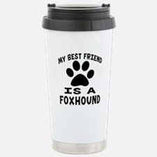 Foxhound Is My Best Fri Stainless Steel Travel Mug