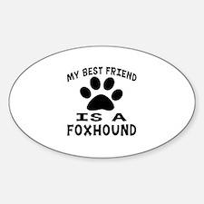 Foxhound Is My Best Friend Decal