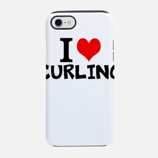 I Love Curling iPhone 8/7 Tough Case