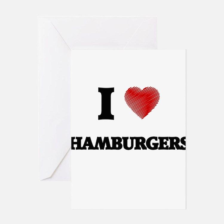 I love Hamburgers Greeting Cards