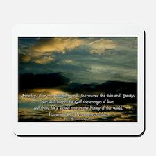 Teilhard de Chardin quote Mousepad