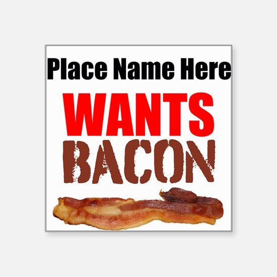 Wants Bacon Sticker