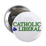 Catholic and Liberal Button