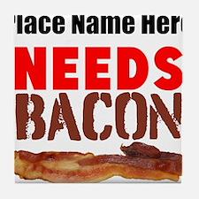 Needs Bacon Tile Coaster