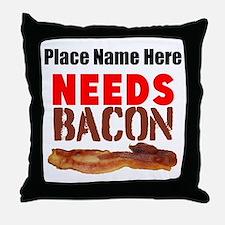 Needs Bacon Throw Pillow