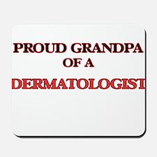 Proud Grandpa of a Dermatologist Mousepad