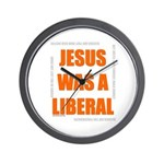 Jesus was a Liberal Wall Clock