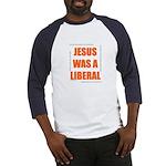 Jesus was a Liberal Baseball Jersey