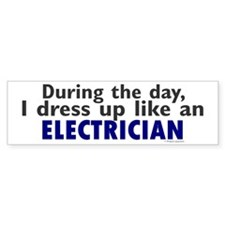 Dress Up Like An Electrician Bumper Bumper Sticker