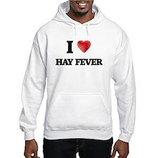 I love Hay Fever Hoodie
