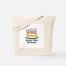 Happy 15th Birthday Tote Bag